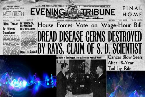 Je nám dlouhodobě zamlčována pravda o úspěšné léčbě rakoviny – Royal Raymond Rife jeden z největších utajených géniů lidstva 4