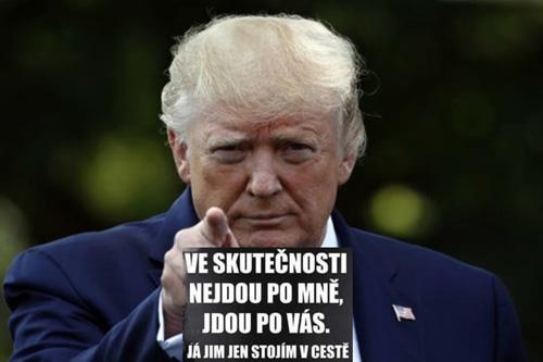 Kdo je kdo (11. díl): Tramp: ONI nejdou po mně, ONI jdou po vás, já jim jen v tom překážím